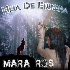 Nuevo cd de Mara Ros: Hija de Europa