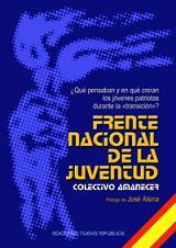 Ediciones Nueva Republica: Frente Nacional de la Juventud