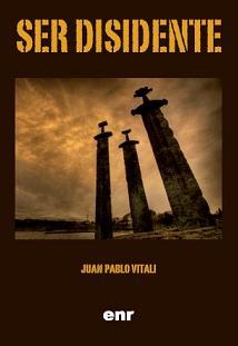 Juan Pablo Vitali: Ser disidente