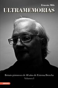 Ernesto Milá: Ultramemorias (Vol. I)