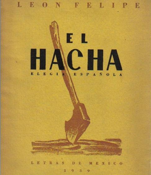 León Felipe: El Hacha (elegía española)
