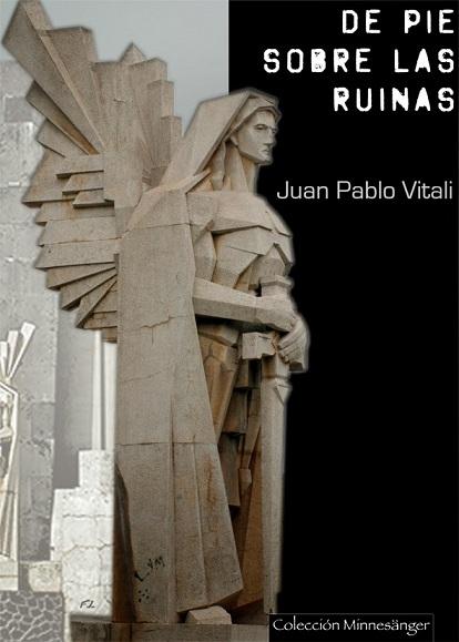 De Pie Sobre las Ruinas, Juan Pablo Vítali